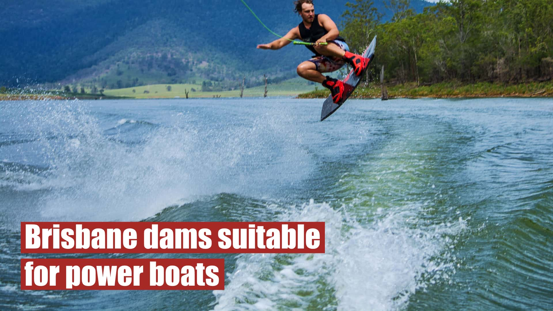 Brisbane dams and lakes suitable for powerboats