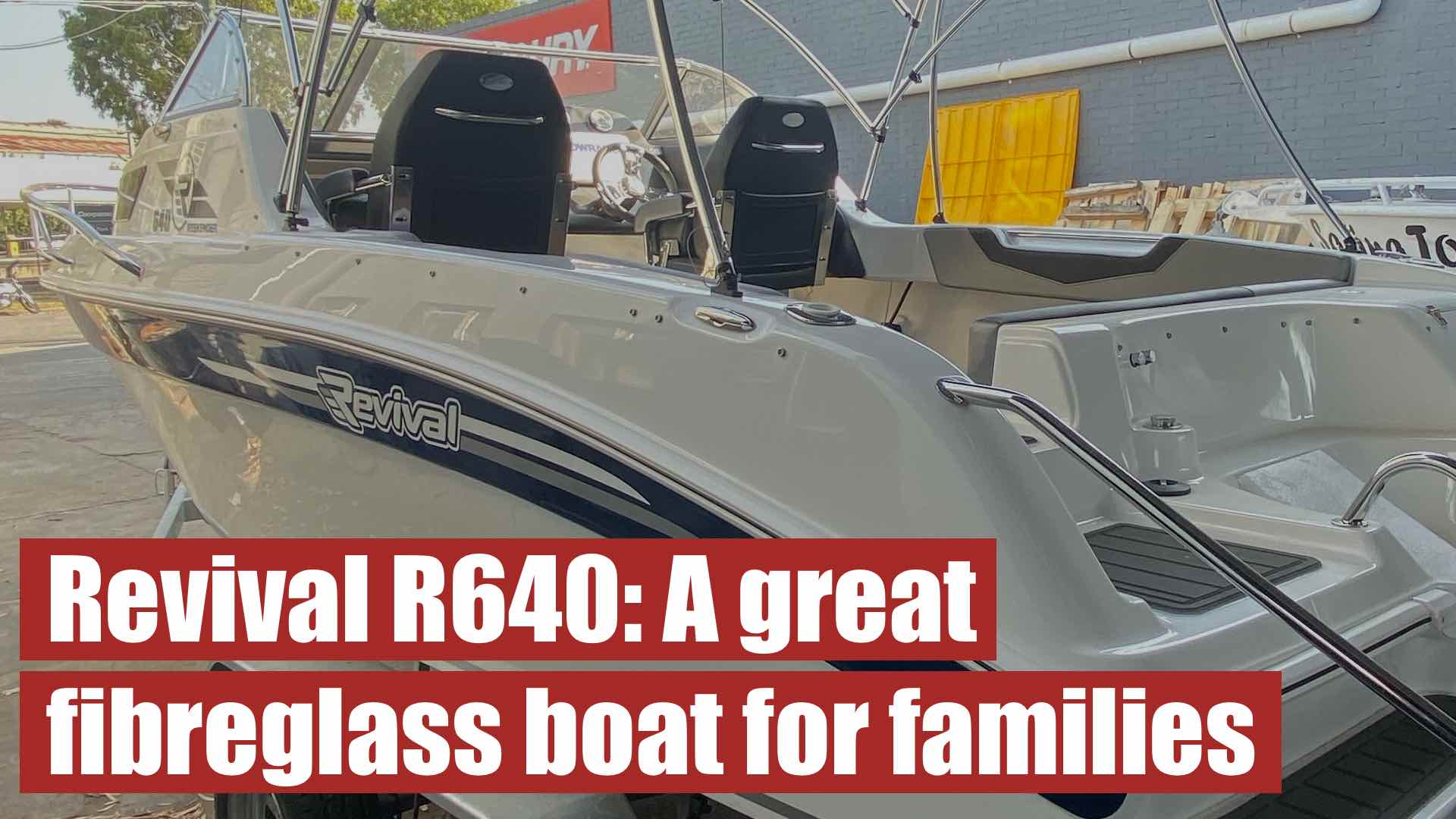 The Revival R640: A Great Fibreglass Boat For Families