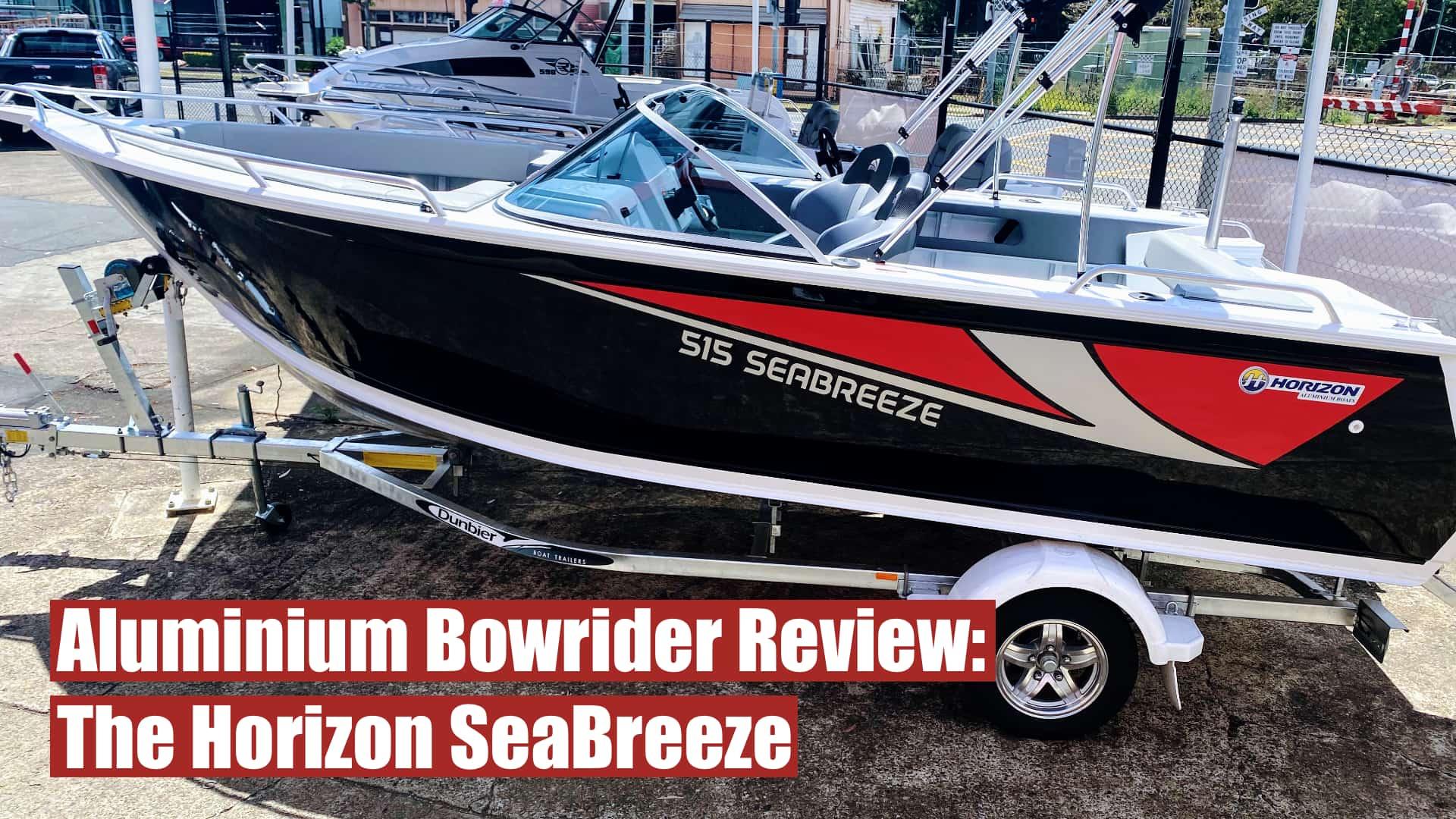 Aluminium bowrider review: the Horizon SeaBreeze