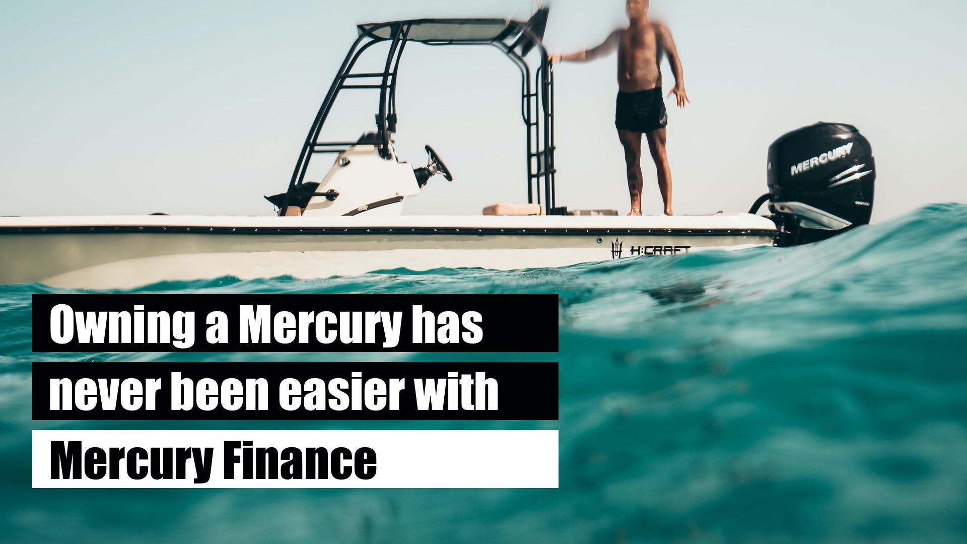 Mercury Finance: Helping Your Own Your New Boat Sooner